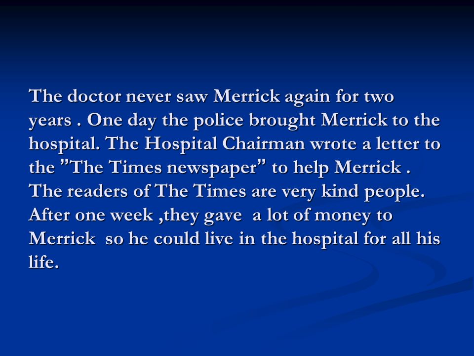 The doctor never saw Merrick again for two years.