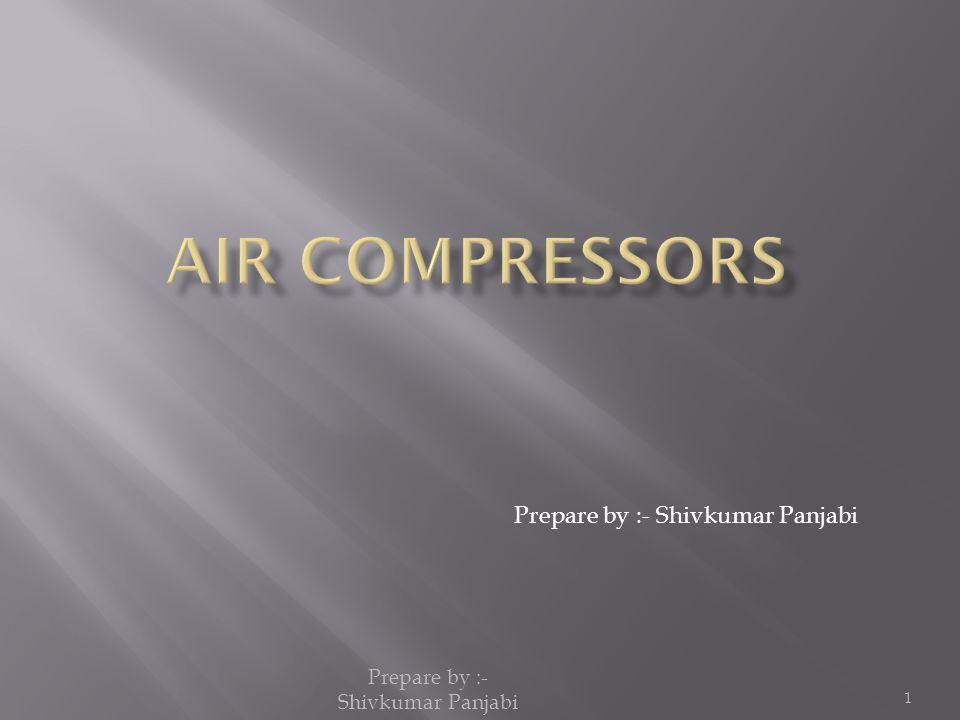 Prepare by :- Shivkumar Panjabi 1