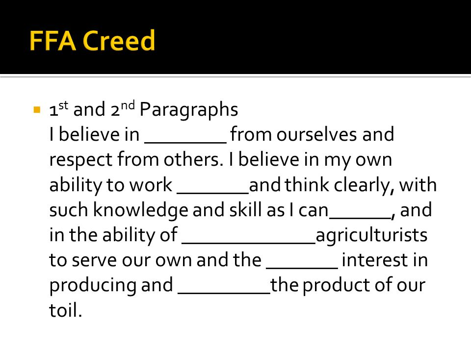  1 st and 2 nd Paragraphs I believe in ________ from ourselves and respect from others.