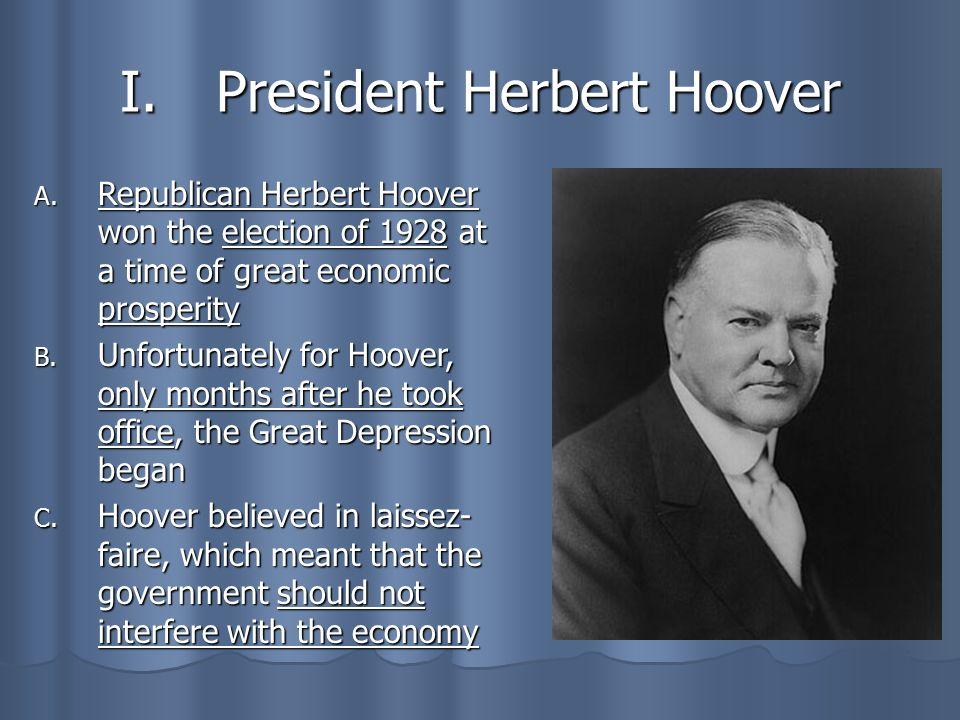 Hoover's Great Depression. I.President Herbert Hoover A ...