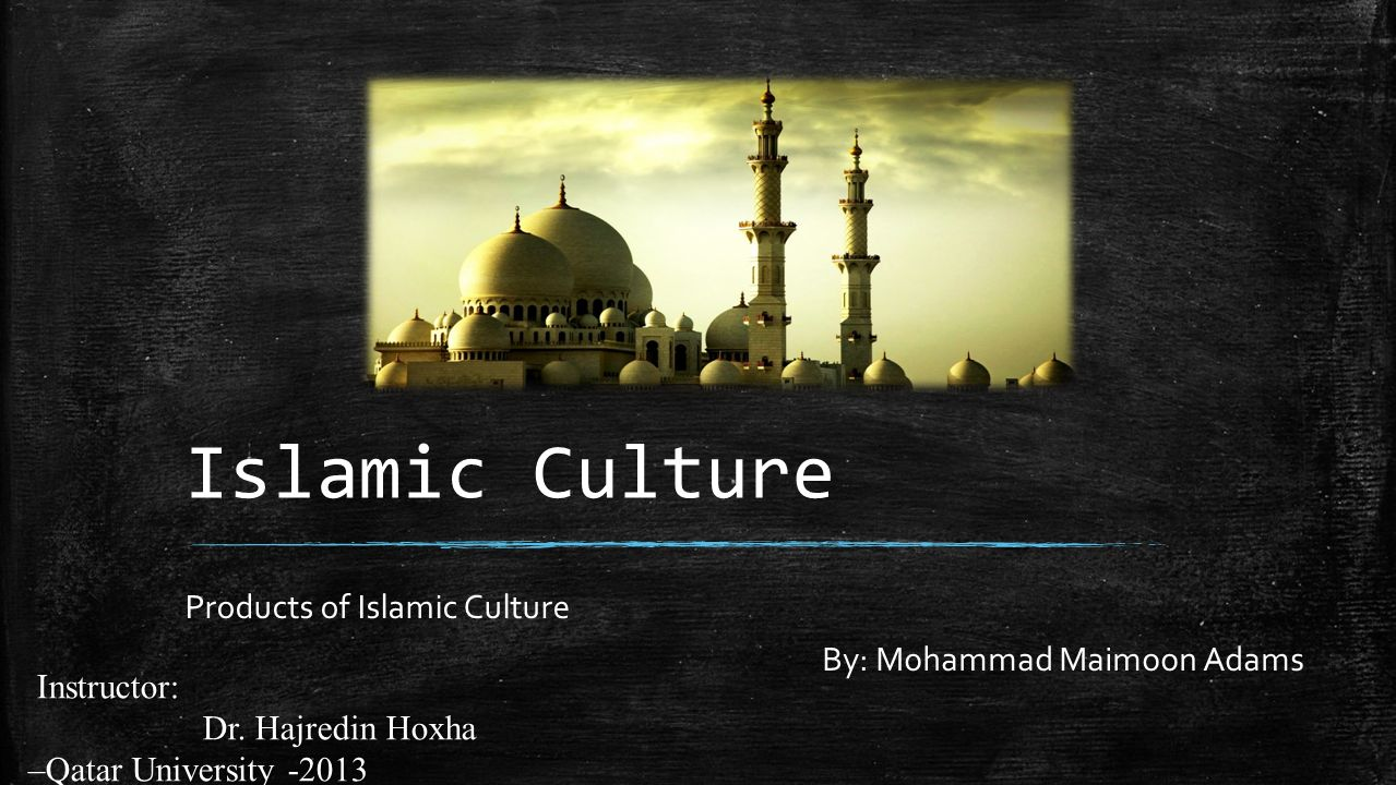 an overview of islamic religion and culture The development of sophisticated calligraphy as an art form is not unique to islamic culture of islamic art the genius of islamic of religion , government.