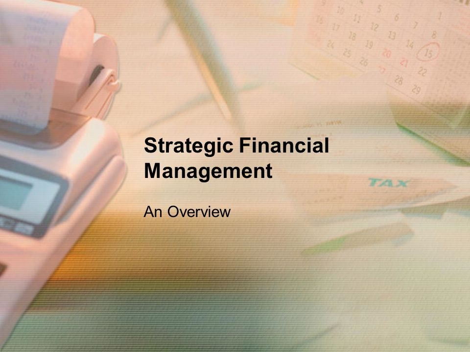 Strategic Financial Management An Overview