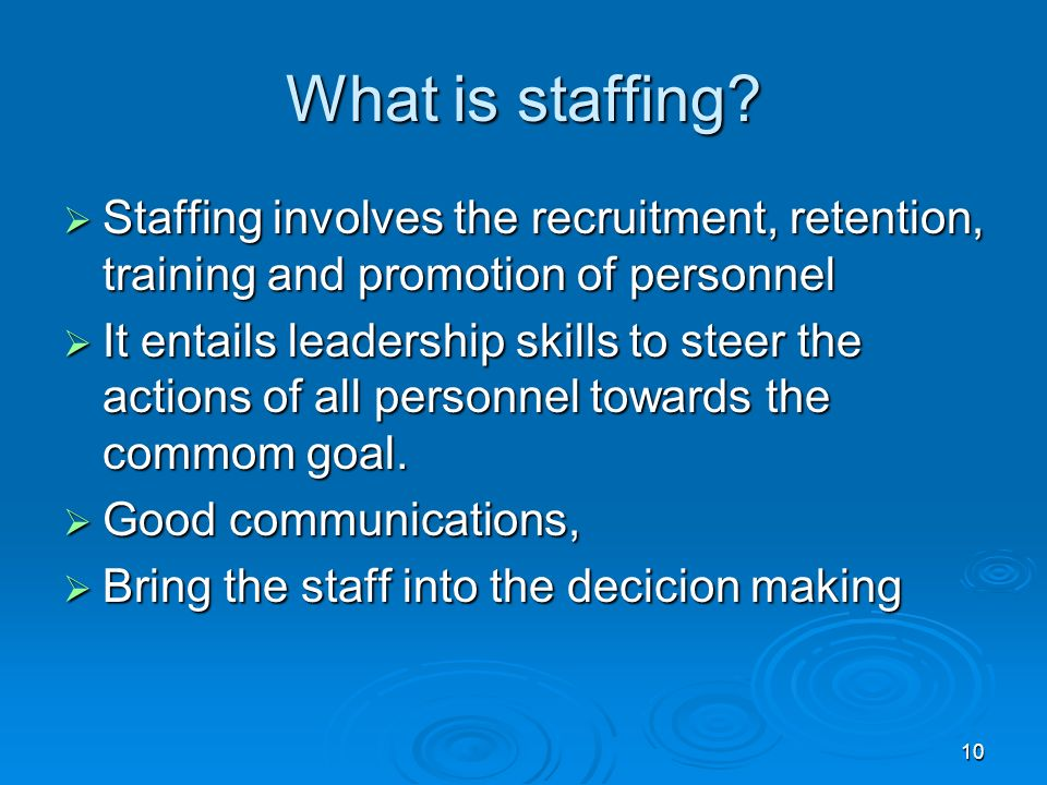 10 What is staffing.