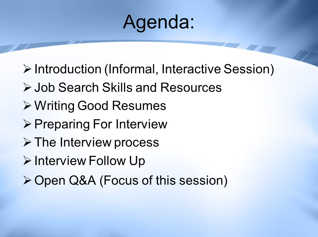 interactive session job search skills and resources writing good resumes preparing for interview the interview process interview follow