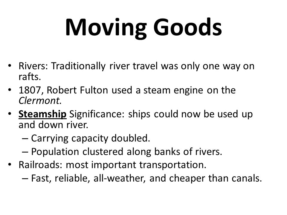 Moving Goods Rivers: Traditionally river travel was only one way on rafts.