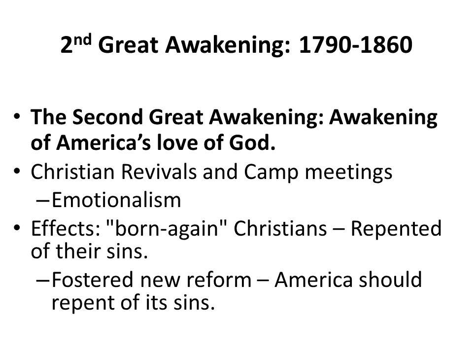 2 nd Great Awakening: 1790-1860 The Second Great Awakening: Awakening of America's love of God.