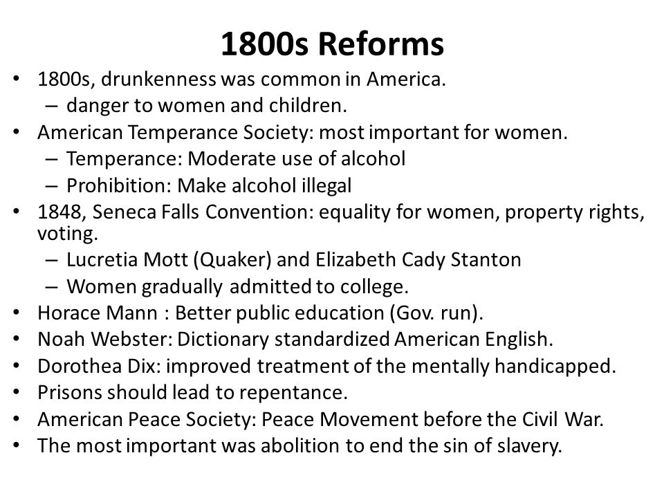 1800s Reforms 1800s, drunkenness was common in America.