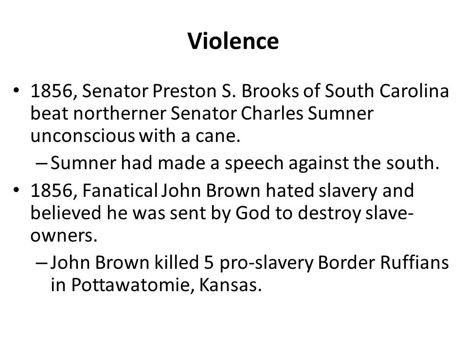 Violence 1856, Senator Preston S.
