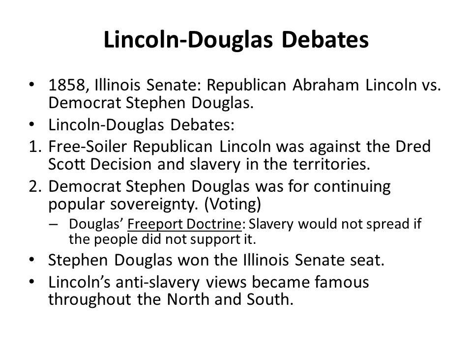 Lincoln-Douglas Debates 1858, Illinois Senate: Republican Abraham Lincoln vs.