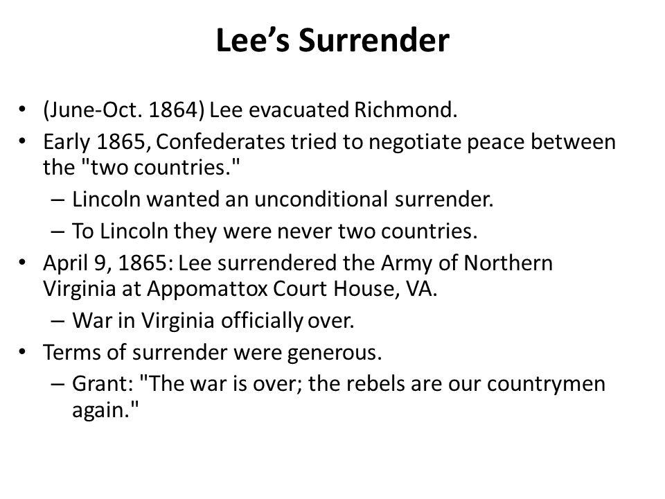 Lee's Surrender (June-Oct. 1864) Lee evacuated Richmond.