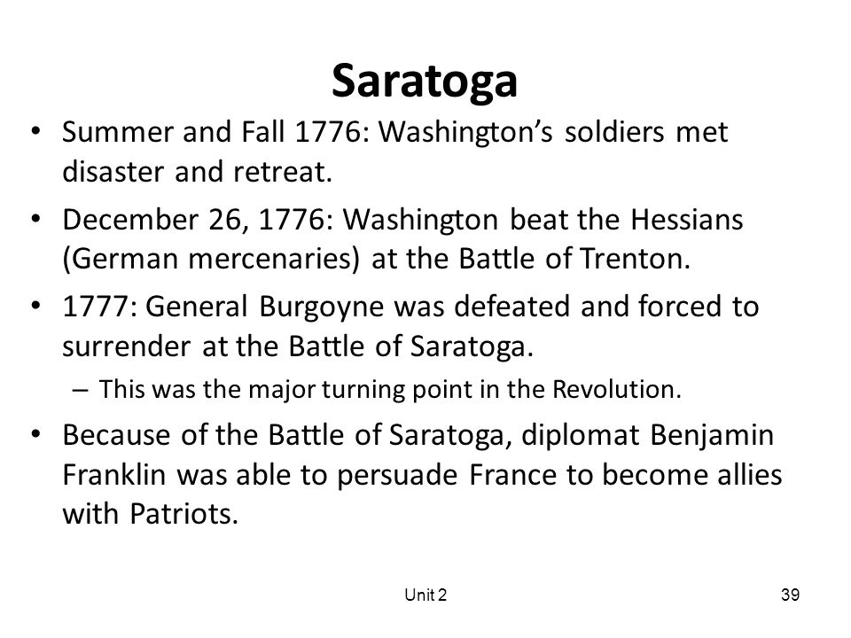 Unit 239 Saratoga Summer and Fall 1776: Washington's soldiers met disaster and retreat.