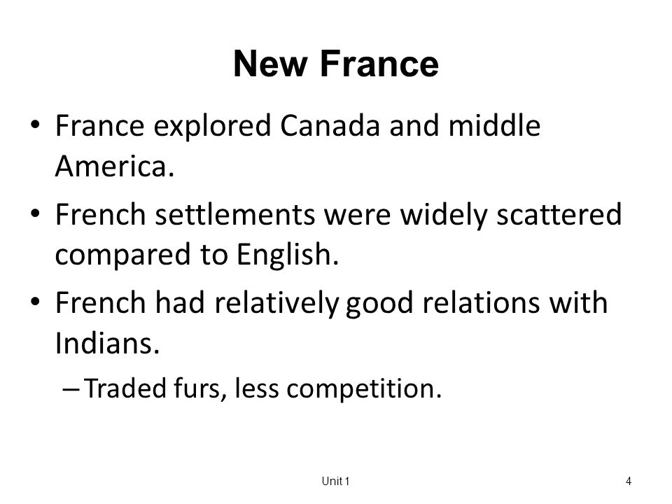 Unit 14 New France France explored Canada and middle America.