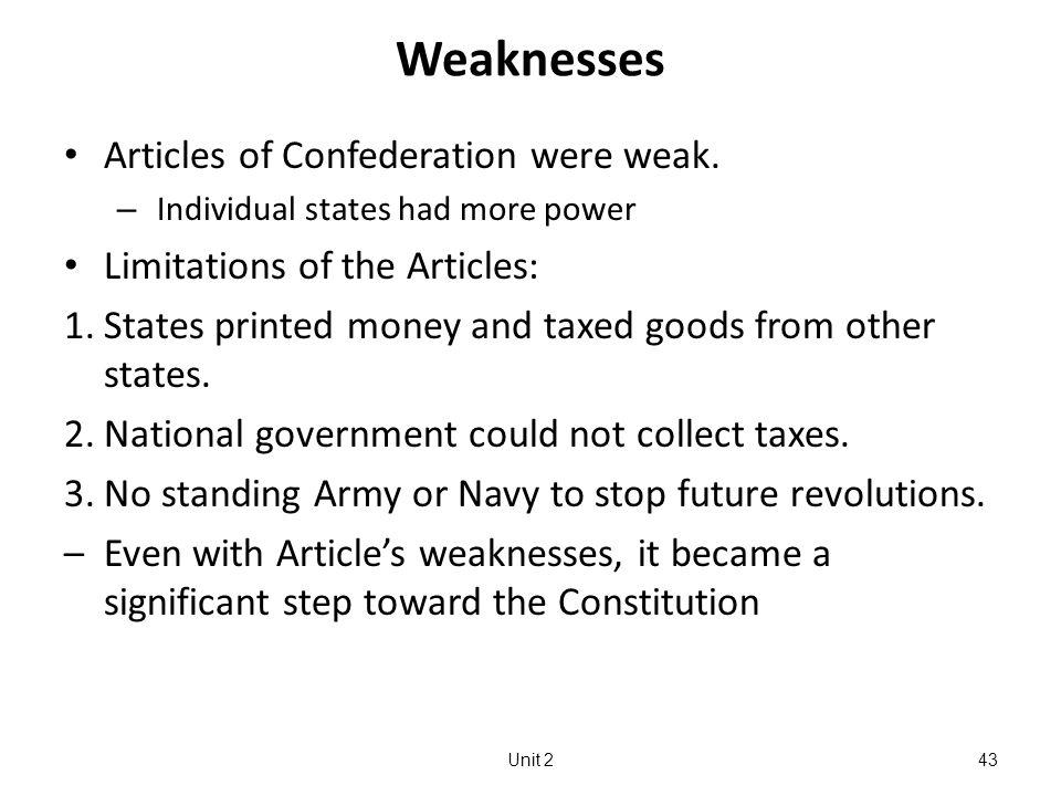 Unit 243 Weaknesses Articles of Confederation were weak.