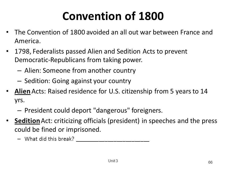 66 Convention of 1800 The Convention of 1800 avoided an all out war between France and America.