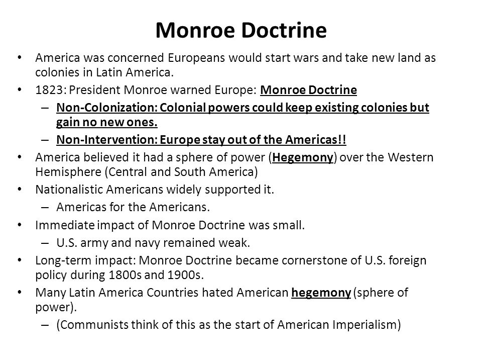 Monroe Doctrine America was concerned Europeans would start wars and take new land as colonies in Latin America.