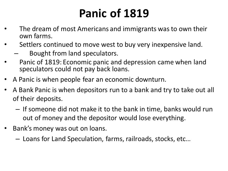 Panic of 1819 The dream of most Americans and immigrants was to own their own farms.