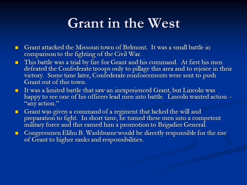 Grant in the West Grant attacked the Missouri town of Belmont.