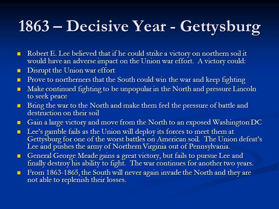 1863 – Decisive Year - Gettysburg Robert E.