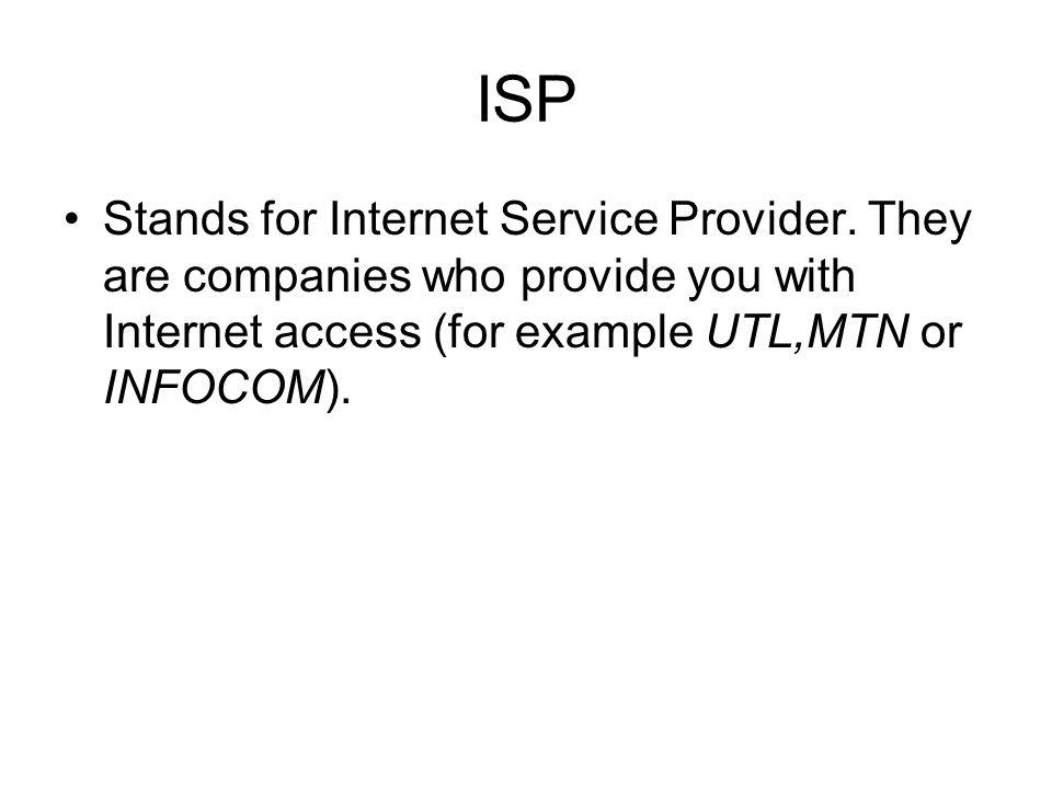 ISP Stands for Internet Service Provider.