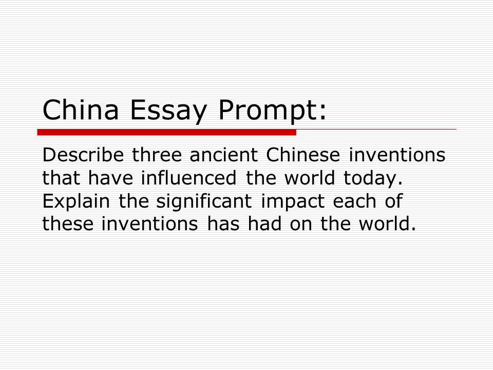 abcde essay structure the five paragraph essay for persuasive and   essay prompt describe three ancient chinese inventions that have influenced the world today