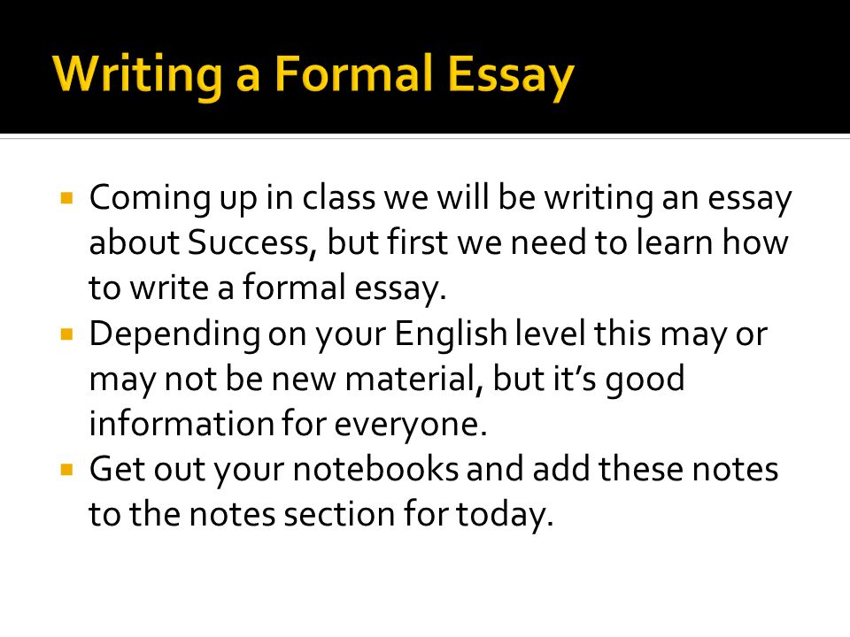 Sample Of Biography Essay Objective Students Will Learn The Formal Essay Writing Format Coming Up In  Class We Will Be Essays On Gita also Argumentative Essay About Euthanasia How To Learn English Essay How To Write An Essay Proposal Essays  Animal Essay