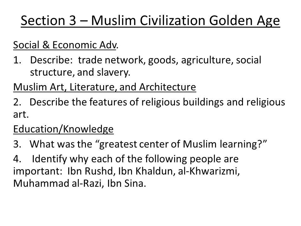Section 3 – Muslim Civilization Golden Age Social & Economic Adv.