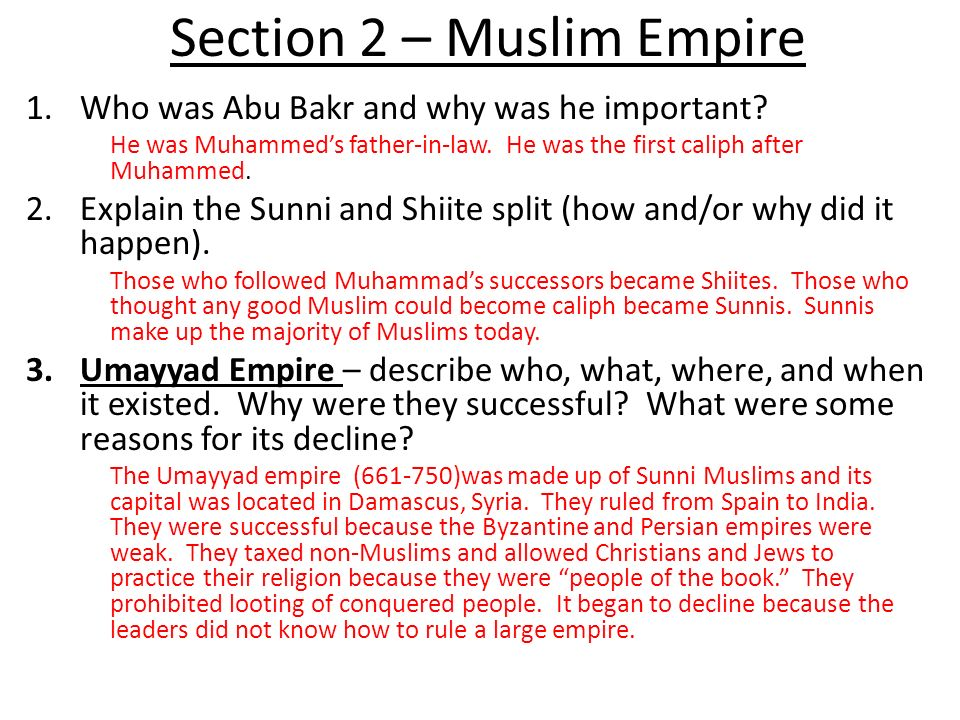 Section 2 – Muslim Empire 1.Who was Abu Bakr and why was he important.