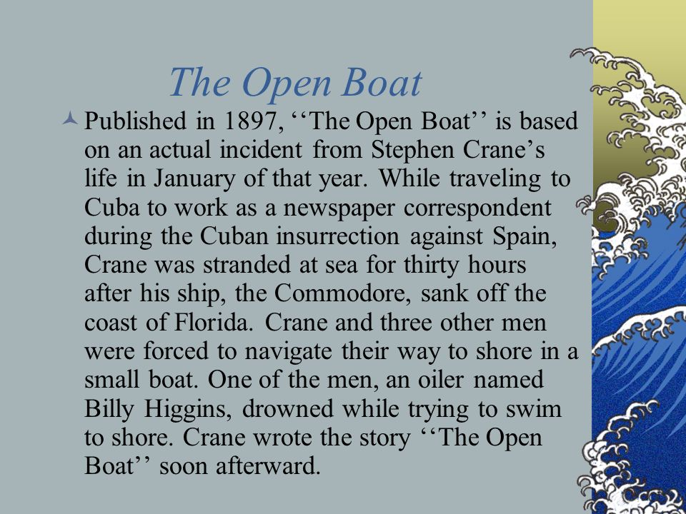 "naturalism the open boat to build a fire english literature essay Crane's ""the open boat"" is a perfect piece to examine the on american naturalism and stephen crane's donna m ""naturalism in american literature."