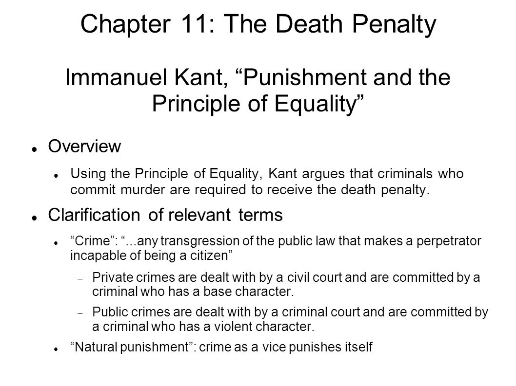 chapter 11 the death penalty two main questions concerning the chapter 11 the death penalty immanuel kant punishment and the principle of equality overview