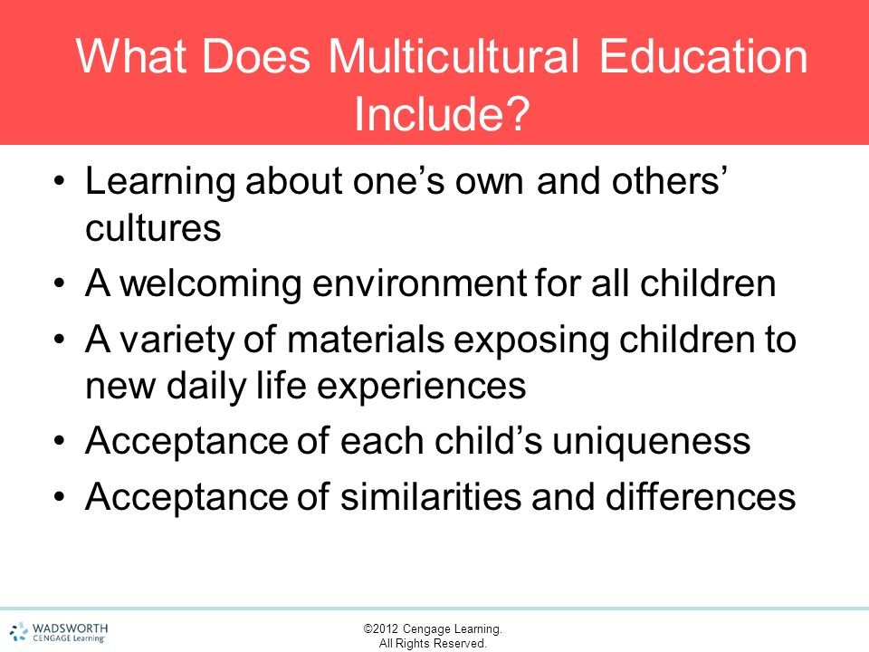 ©2012 Cengage Learning. All Rights Reserved. What Does Multicultural Education Include.