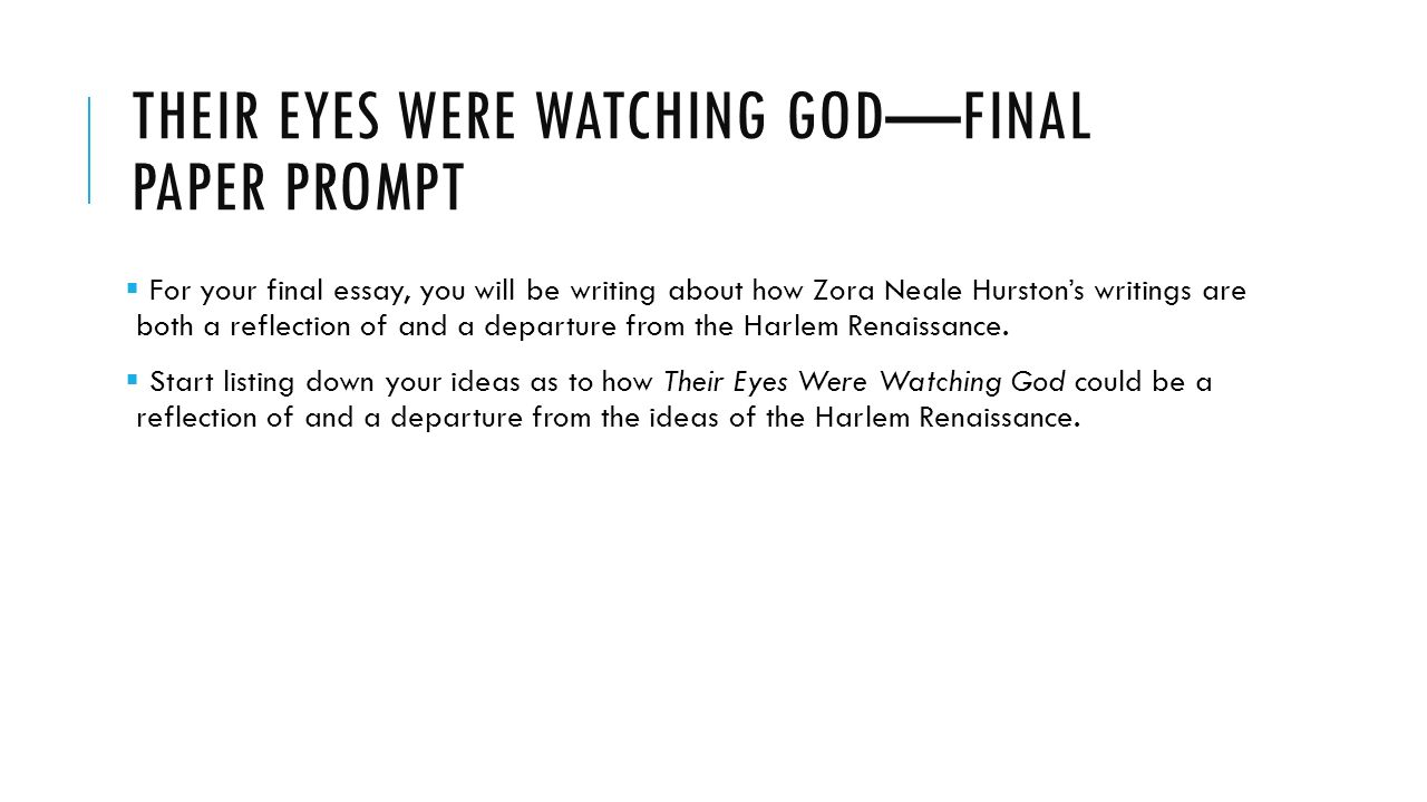 their eyes were watching god by zora neale hurston ppt their eyes were watching god final paper prompt 61607 for your final essay you