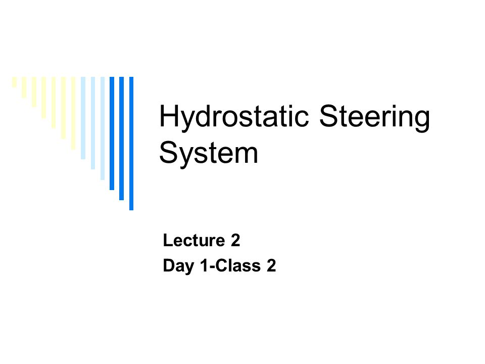 Hydrostatic Steering System Lecture 2 Day 1-Class 2