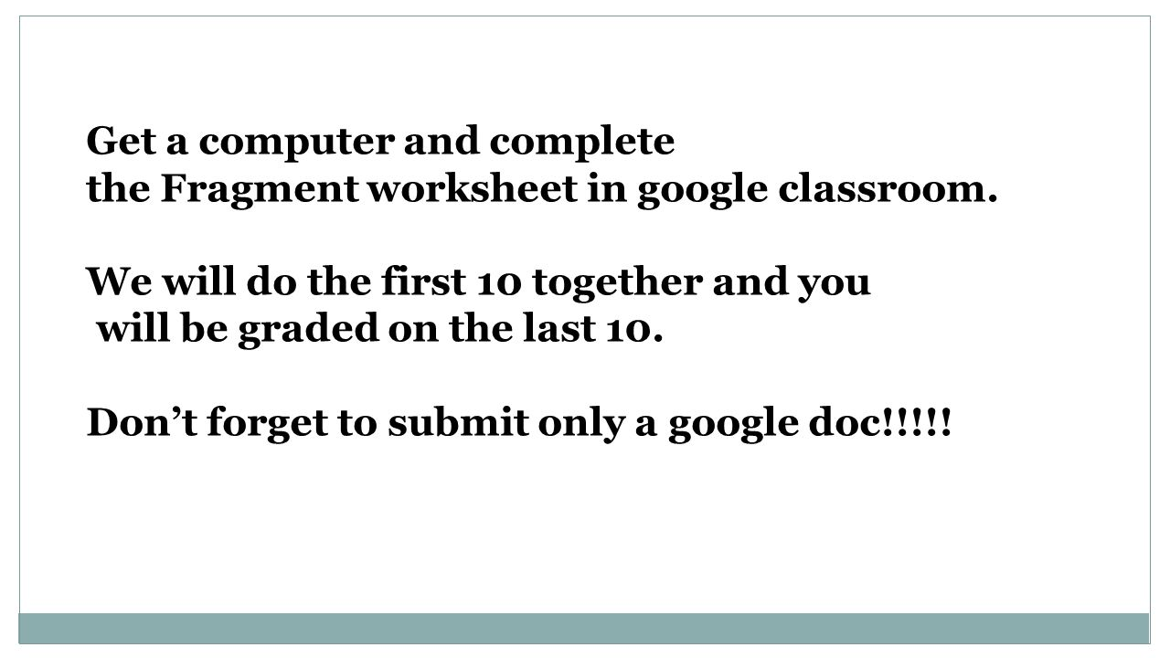 worksheet Fragments Worksheet day 13 foundations english i objects quiz research paper intro get a computer and complete the fragment worksheet in google classroom