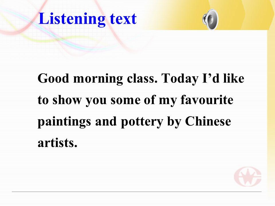 Listening text Good morning class.