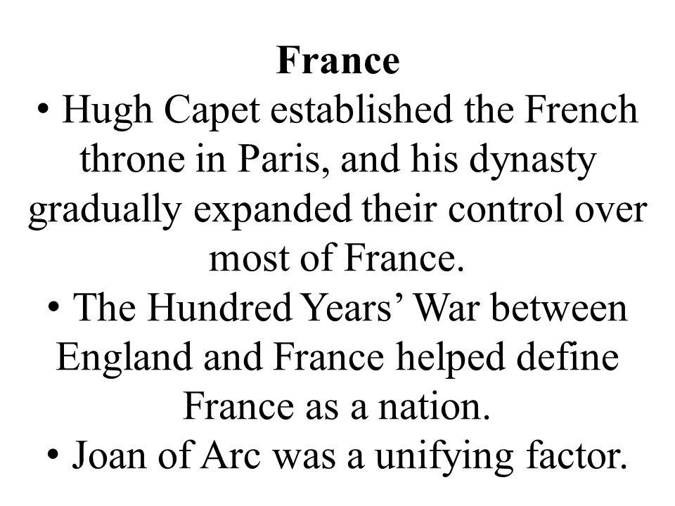 France Hugh Capet established the French throne in Paris, and his dynasty gradually expanded their control over most of France.