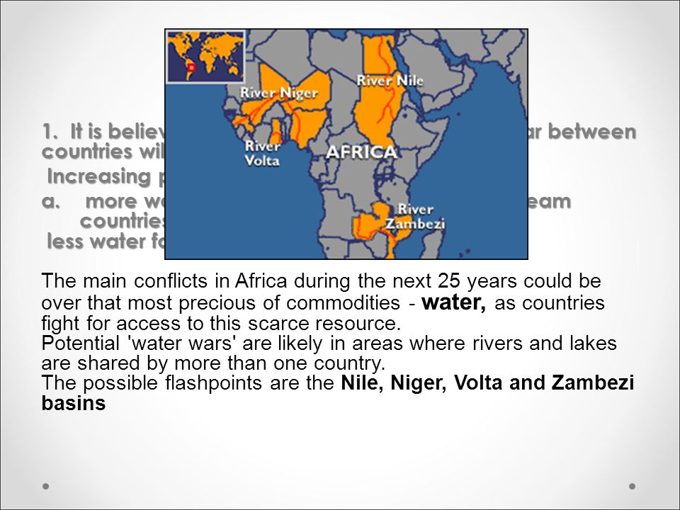 Water Wars 1. It is believed that in the near future a water war between countries will begin.