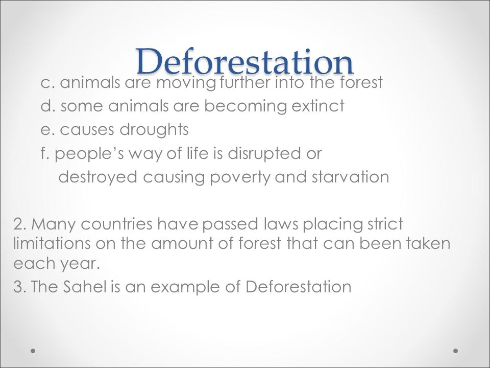 Deforestation c. animals are moving further into the forest d.