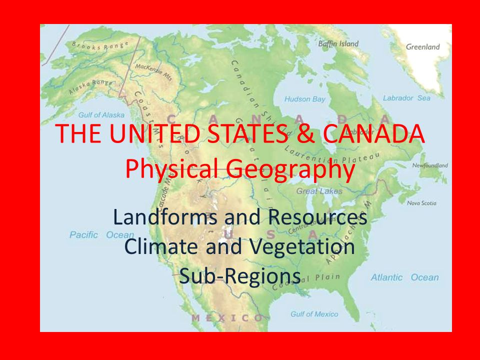 THE UNITED STATES CANADA Physical Geography Landforms And - Landforms of the united states