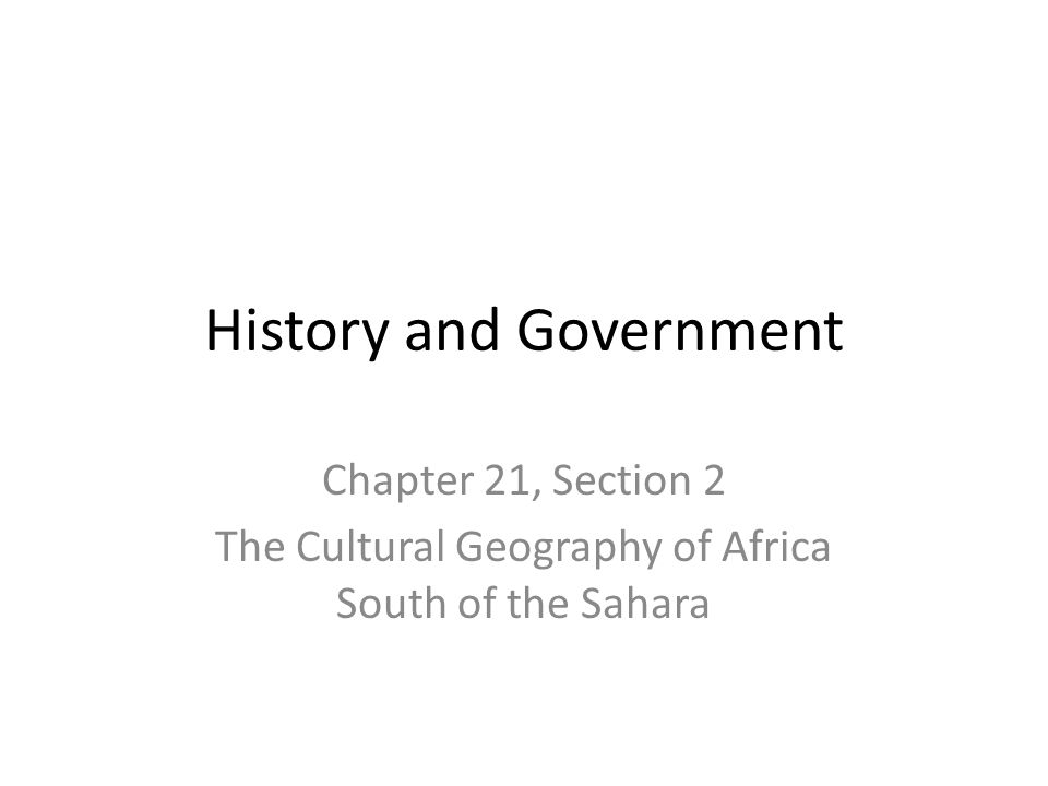 History and government chapter 21 section 2 the cultural 1 history and government chapter 21 section 2 the cultural geography of africa south of the sahara sciox Gallery