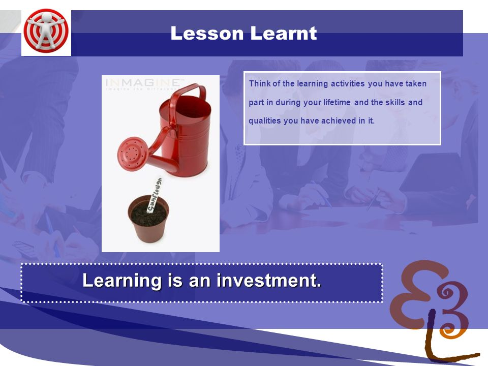 learning to learn network for low skilled senior learners Lesson Learnt Think of the learning activities you have taken part in during your lifetime a
