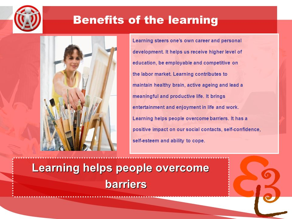 learning to learn network for low skilled senior learners Benefits of the learning Learning steers one's own career and personal development.