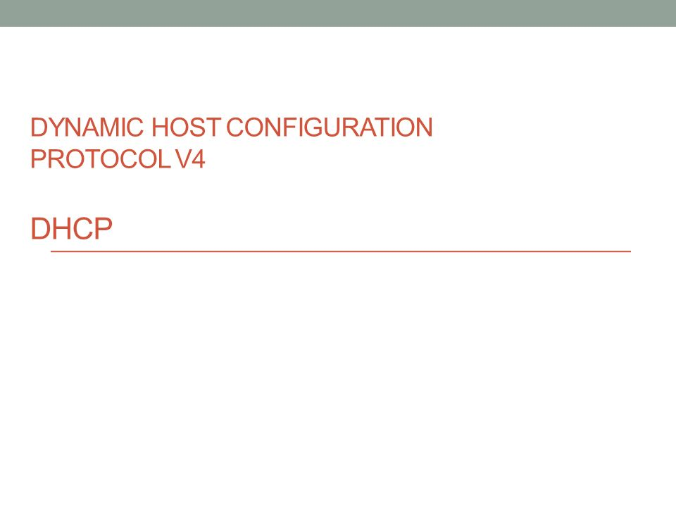 DYNAMIC HOST CONFIGURATION PROTOCOL V4 DHCP