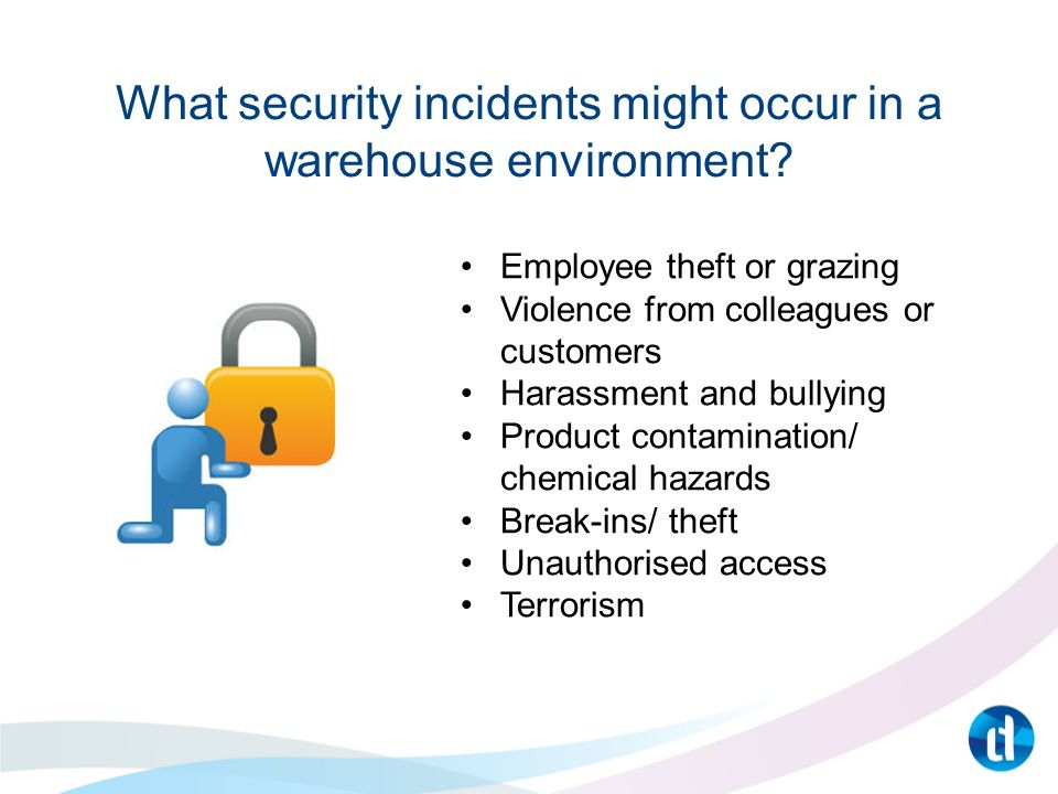 What security incidents might occur in a warehouse environment.