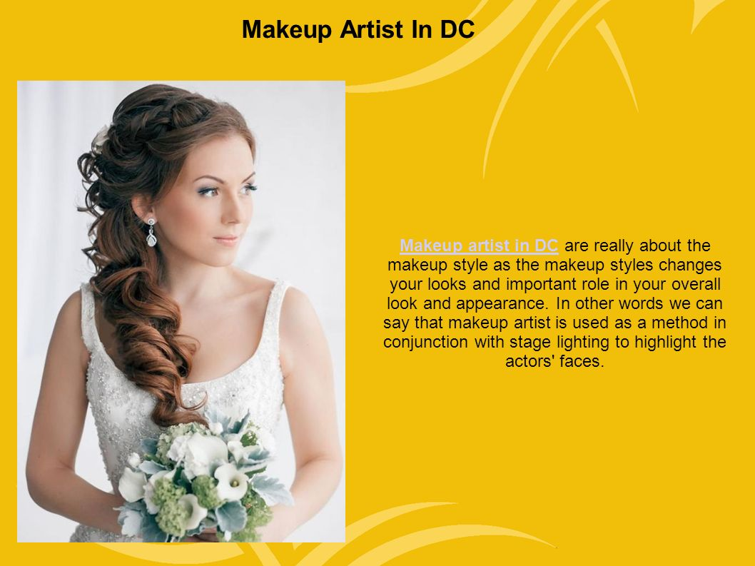 Makeup Artist In DC Makeup artist in DCMakeup artist in DC are really about the makeup style as the makeup styles changes your looks and important role in your overall look and appearance.
