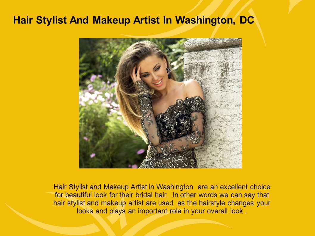 Hair Stylist And Makeup Artist In Washington, DC Hair Stylist and Makeup Artist in Washington are an excellent choice for beautiful look for their bridal hair.