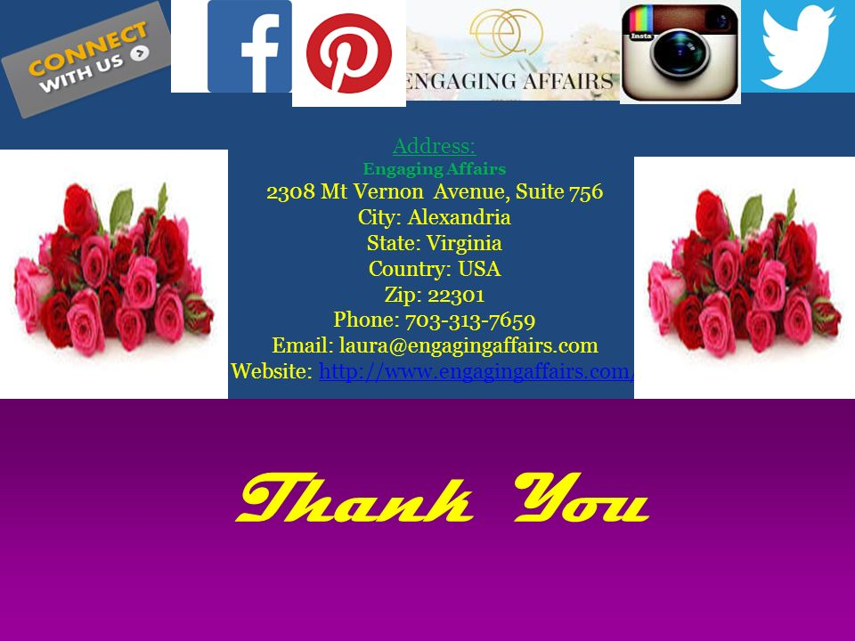 4 Thank You Address Engaging Affairs 2308 Mt Vernon Avenue Suite 756 City Alexandria State Virginia Country USA Zip 22301 Phone 703 313 7659 Email