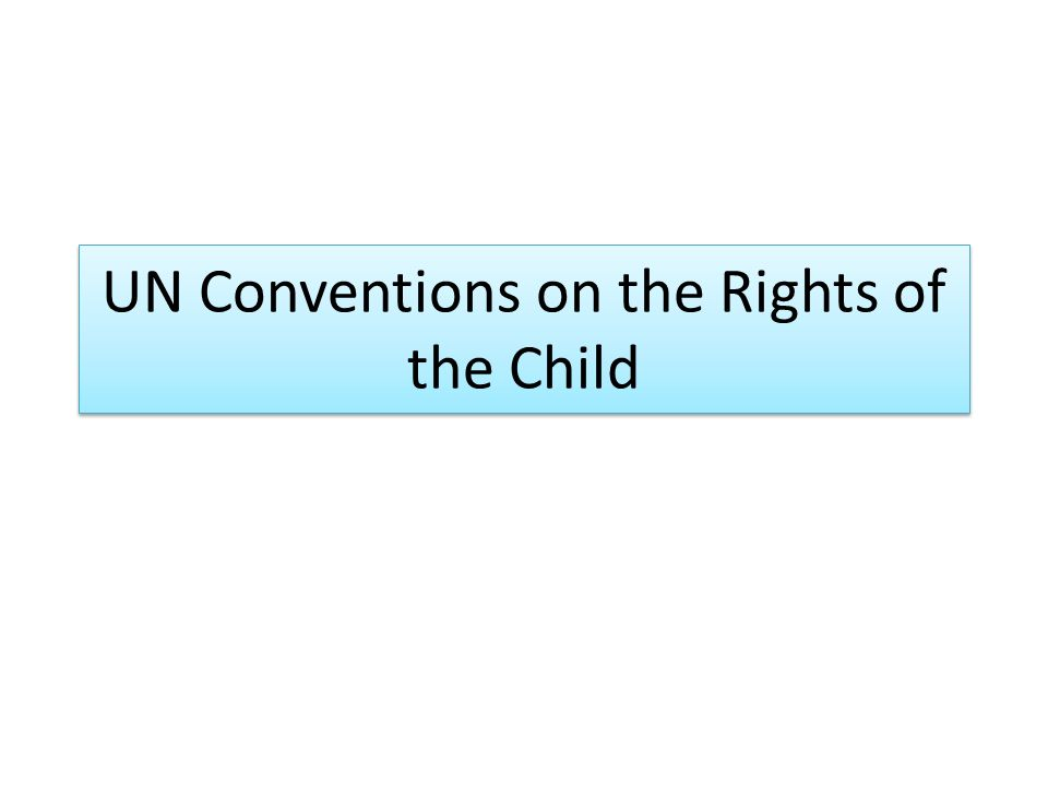 UN Conventions on the Rights of the Child