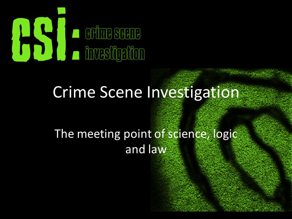 crime scene investigation the meeting point of science, logic and, Powerpoint templates