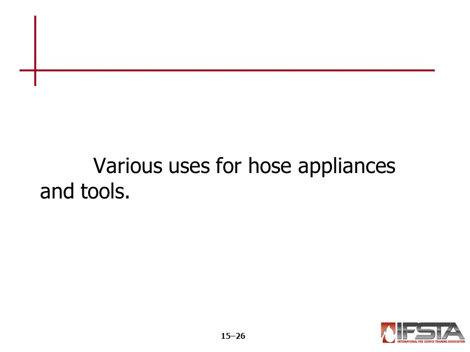 Various uses for hose appliances and tools. 15–26