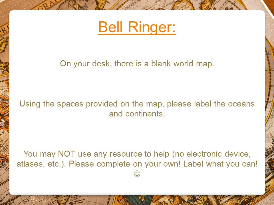 Bell Ringer On Your Desk There Is A Blank World Map Using The - Blank world map to label